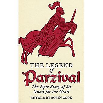 Legenden om Parzival - den episke historie om hans søgen efter gralen af