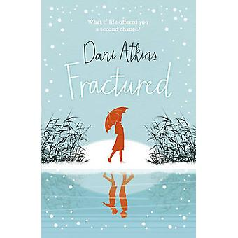 Złamania przez Dani Atkins - 9781781857113 książki