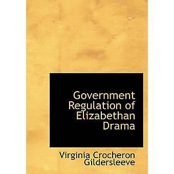 Regulación gubernamental del drama isabelino por Virginia Crocheron Gildersleeve