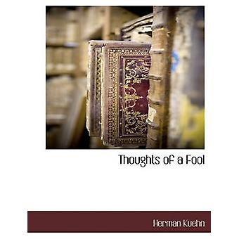 Thoughts of a Fool by Kuehn & Herman