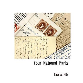 Your National Parks by Mills & Enos A.