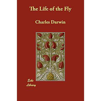 The Life of the Fly by Darwin & Charles