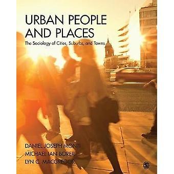 Urban People and Places by Daniel J. Joseph MontiMichael Ian BorerLyn C. Macgregor