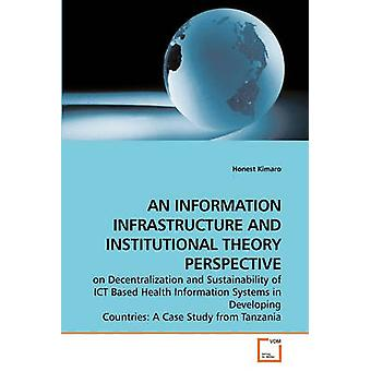 EINE Informations-Infrastruktur und INSTITUTIONENTHEORIE Perspektive von Kimaro & ehrlich