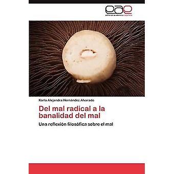 Del Mal radikale a la Banalidad del Mal af Louises Ndez Alvarado & Karla Alejandra