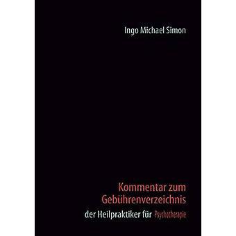 Kommentar zum Gebhrenverzeichnis der Heilpraktiker fr Psychotherapie de Simon et I. M.