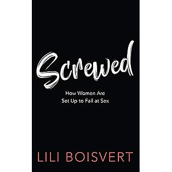 Screwed: How Women Are Set� Up to Fail at Sex
