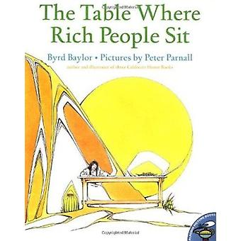 The Table Where Rich People Sit by Baylor - Byrd/ Parnall - Peter (IL