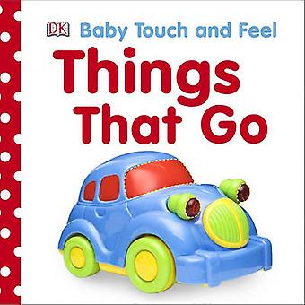Things That Go by Jennifer Quasha - Dawn Sirett - 9780756658410 Book