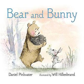 Bear and Bunny by Daniel Manus Pinkwater - Will Hillenbrand - 9780763