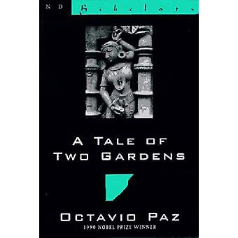 A Tale of Two Gardens by Octavio Paz - Eliot Weinberger - 97808112134