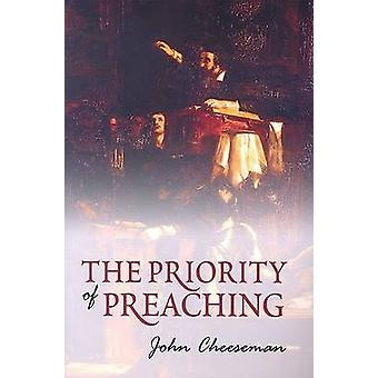 The Priority of Preaching by John Cheeseman - 9780851519456 Book