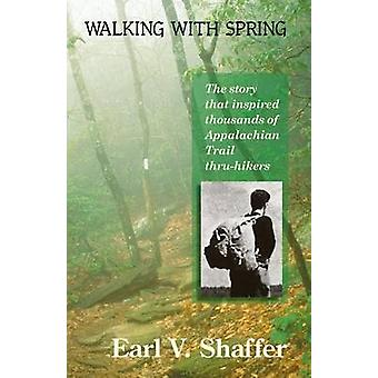 Walking with Spring (2nd) by Earl Shaffer - 9780917953842 Book