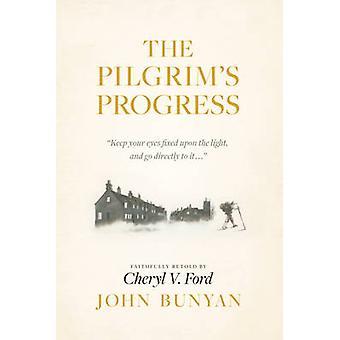 The Pilgrim's Progress by John Bunyan - Cheryl V Ford - 9781496417497