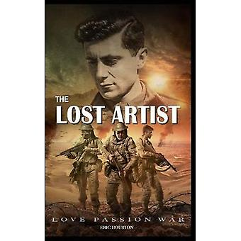 The Lost Artist - Love Passion War (Part 1) by Eric J Houston - 978154