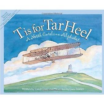 T Is for Tar Heel - A North Car by Carol Crane - 9781585360826 Book
