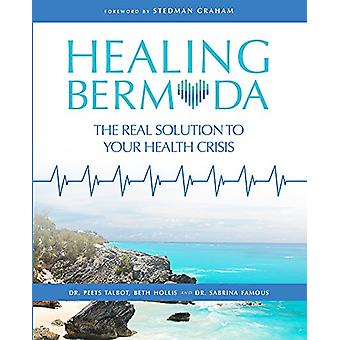 Healing Bermuda - The Real Solution to Your Health Crisis by Dr Peets