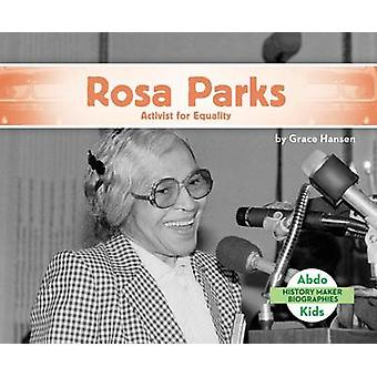 Rosa Parks - Activist for Equality by Grace Hansen - 9781680801262 Book