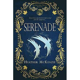 Serenade by Heather McKenzie - 9781634222204 Book