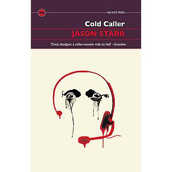 Cold Caller by Jason Starr - 9781843445111 Book