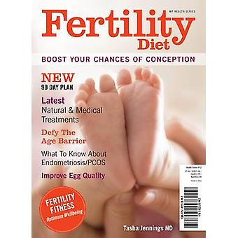 Fertility Diet - Boost Your Chances of Conception by Tasha Jennings -