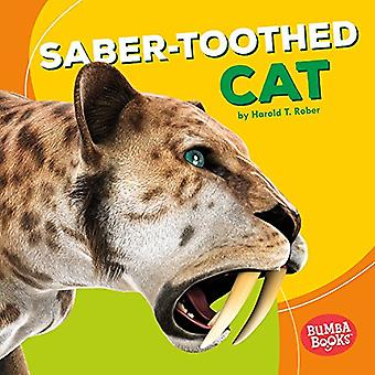 Saber-Toothed Cat by Harold T Rober - 9781512426458 Book