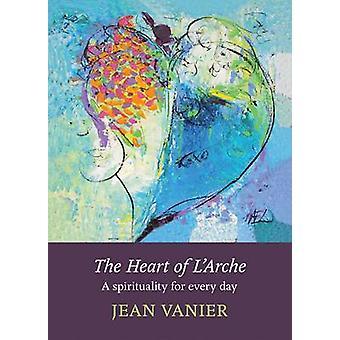 Das Herz der Arche - eine Spiritualität für jeden Tag von Jean Vanier - 9