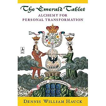 Die Smaragd-Tablette: Alchemie für die persönliche Transformation