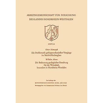 Die Problematik Gebirgsmechanischer Vorgange Im Steinkohlenbergbau by Niemczyk & Oskar