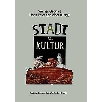 Stadt und Kultur  Symposion aus Anla des 700jhrigen Bestehens der Stadt Dsseldorf by Gephart & Werner