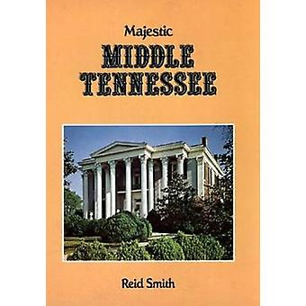 Majestic Middle Tennessee by Reid Smith - 9780882891217 Book