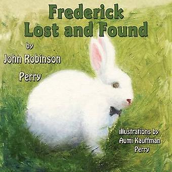 Frederick Lost and Found by Perry & John Robinson