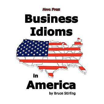Business Idioms in America by Stirling & Bruce