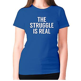 Womens funny t-shirt slogan tee sarcasm ladies sarcastic - The struggle is real