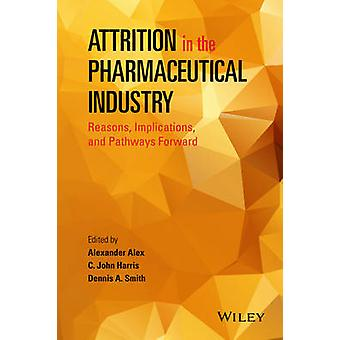 Attrition in the Pharmaceutical Industry by Alexander Alex