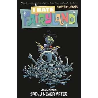 I Hate Fairyland Volume 4 Sadly Never After by Skottie Young