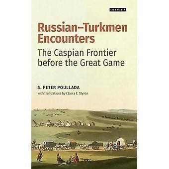 RussianTurkmen Encounters by Peter Poullada