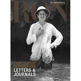 L. Ron Hubbard Early Years of Adventure  Letters amp Journals by Contributions by Dan Sherman
