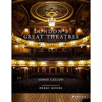 Londons Great Theatres by Simon Callow