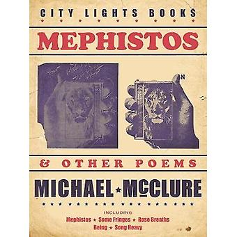 Mephistos and Other Poems de McClure & Michael