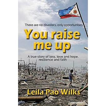 You raise me up by Wilks & Leila Pao