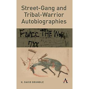 StreetGang and TribalWarrior Autobiographies by Brumble & H. David & III