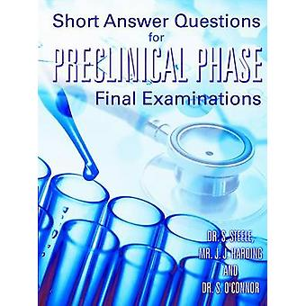 Short Answer Questions for Preclinical Phase Final Examinations by Steele & Dr S.