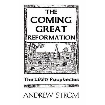 The Coming Great Reformation.. the Coming Worldwide Shaking Reformation and Street Revival.. the Prophecies That Went Around the World by Strom & Andrew