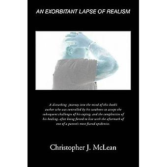 An Exorbitant Lapse of Realism by McLean & Christopher J.