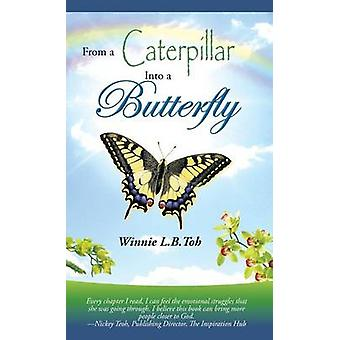From a Caterpillar into a Butterfly by Toh & Winnie L.B.