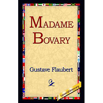 Madame Bovary by Flaubert & Gustave