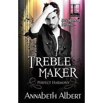 Treble Maker by Albert & Annabeth