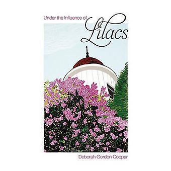 Under the Influence of Lilacs by Cooper & Deborah Gordon