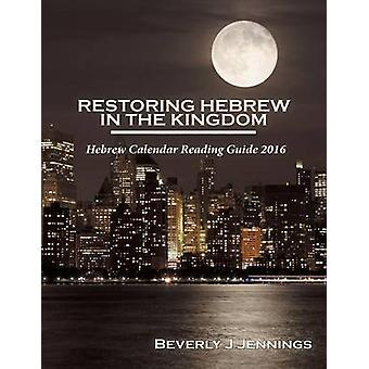 Restoring Hebrew in the Kingdom Reading Guide by Jennings & Beverly J